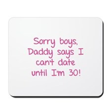 Sorry boys, daddy says I can't date Mousepad