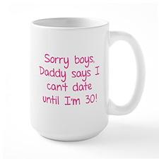 Sorry boys, daddy says I can't date Mug