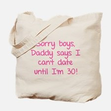 Sorry boys, daddy says I can't date Tote Bag