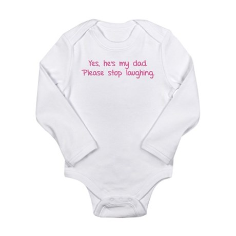 Yes, he's my dad. Long Sleeve Infant Bodysuit