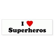 I Love Superheros Bumper Bumper Sticker