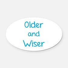 Older and Wiser Oval Car Magnet