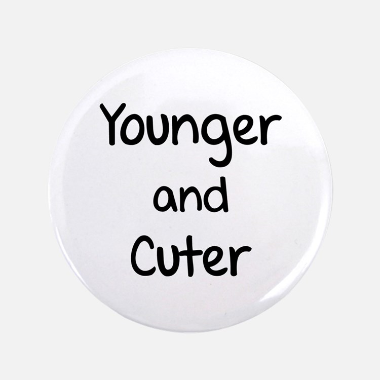 """Younger and cuter 3.5"""" Button"""