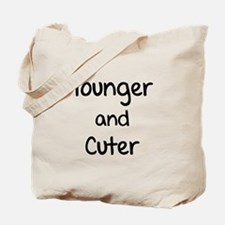 Younger and cuter Tote Bag