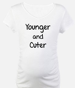 Younger and cuter Shirt