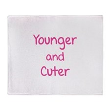 Younger and cuter Throw Blanket