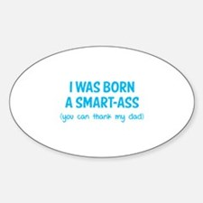 I was born a smart-ass Decal