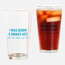 I was born a smart-ass Drinking Glass