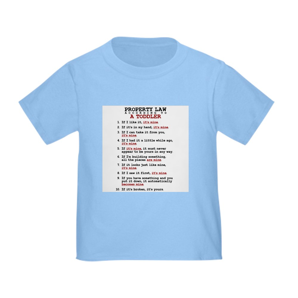 670748798 CafePress Toddler Property Law T Shirt Toddler T-Shirt