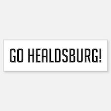 Go Healdsburg Bumper Bumper Bumper Sticker