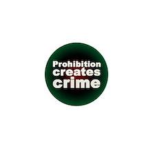 """""""Prohibition creates crime"""" Mini Button (10 pack)"""