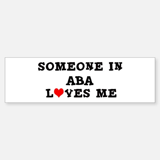 Someone in Aba Bumper Bumper Bumper Sticker