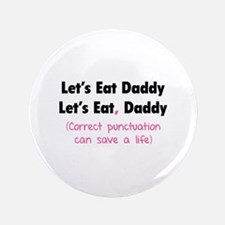 "Let's eat Daddy 3.5"" Button"