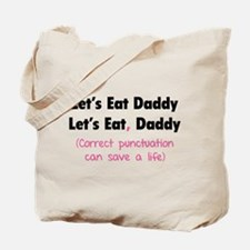 Let's eat Daddy Tote Bag