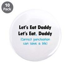 """Let's eat Daddy 3.5"""" Button (10 pack)"""