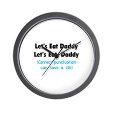 Let's eat Daddy Wall Clock