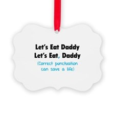 Let's eat Daddy Ornament