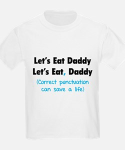 Let's eat Daddy T-Shirt