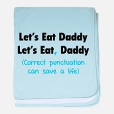 Let's eat Daddy baby blanket