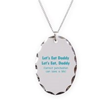 Let's eat Daddy Necklace Oval Charm