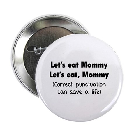 """Let's eat Mommy 2.25"""" Button (100 pack)"""