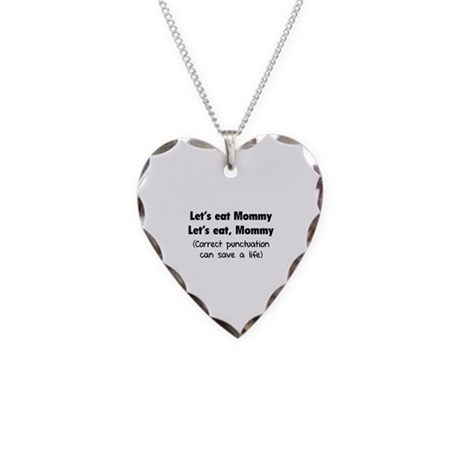 Let's eat Mommy Necklace Heart Charm