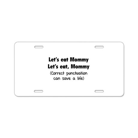 Let's eat Mommy Aluminum License Plate