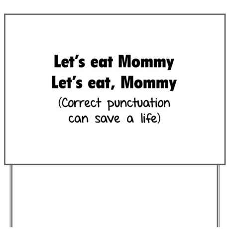 Let's eat Mommy Yard Sign