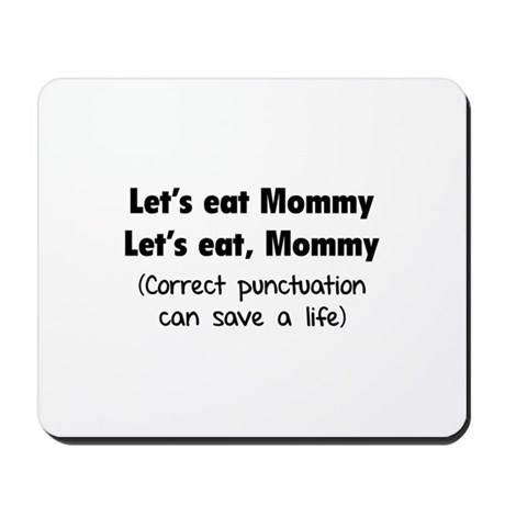 Let's eat Mommy Mousepad