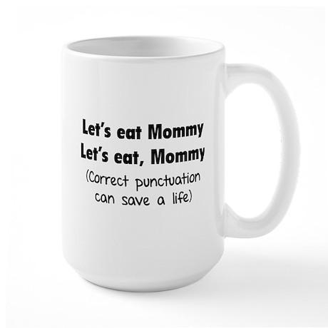 Let's eat Mommy Large Mug