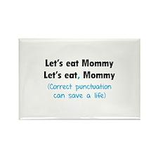 Let's eat Mommy Rectangle Magnet