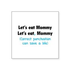 """Let's eat Mommy Square Sticker 3"""" x 3"""""""