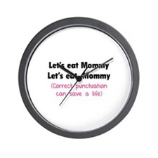 Let's eat Mommy Wall Clock