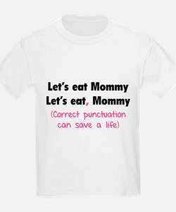 Let's eat Mommy T-Shirt