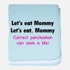 Let's eat Mommy baby blanket