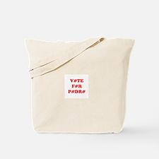 VOTE FOR PEDRO Tote Bag