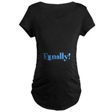 Finally! Maternity T-Shirt