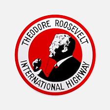 "Theodore Roosevelt Highway 3.5"" Button"