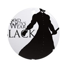 Good Guys Wear Black Ornament (Round)