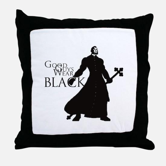 Good Guys Wear Black Throw Pillow