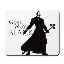 Good Guys Wear Black Mousepad