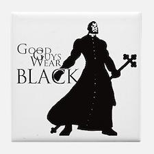 Good Guys Wear Black Tile Coaster