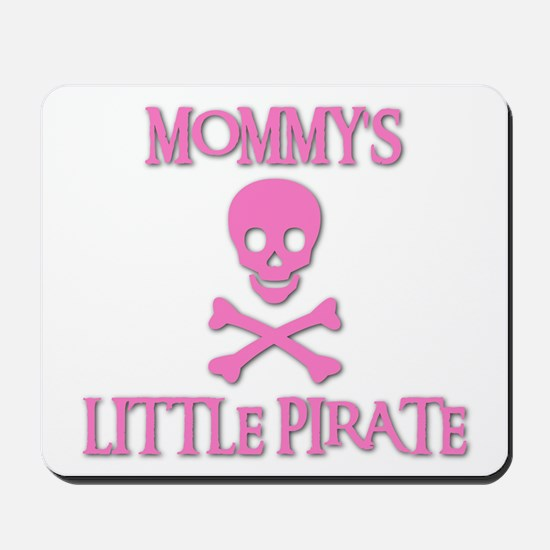MOMMY'S LITTLE PIRATE Mousepad