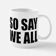 BSG - SO SAY WE ALL Mug