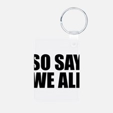 BSG - SO SAY WE ALL Keychains