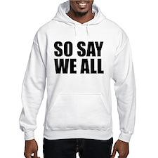 BSG - SO SAY WE ALL Hoodie