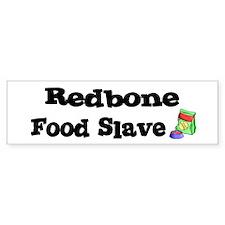 Redbone FOOD SLAVE Bumper Bumper Sticker
