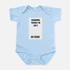 GRANDMA THINKS IM CUTE   Infant Creeper