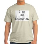 I'm Not Sasquatch Big Foot Light T-Shirt