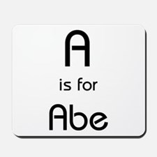 A Is For Abe Mousepad